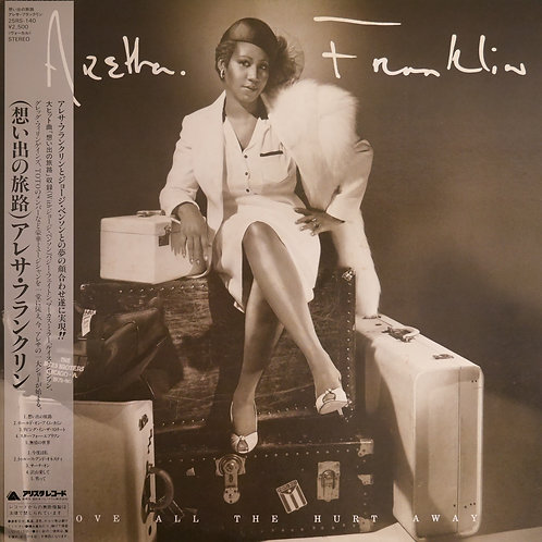 ARETHA FRANKLIN / LOVE ALL THE HURT AWAY