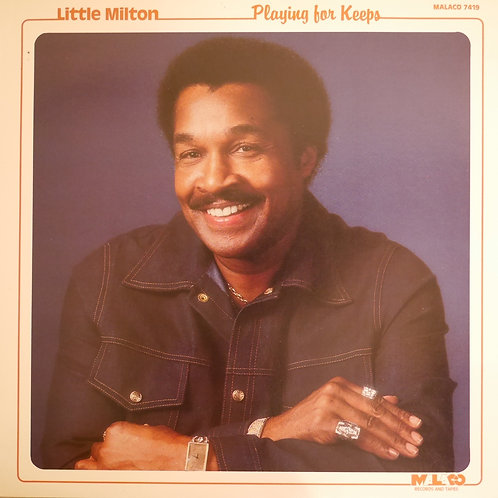 LITTLE MILTON / Playing For Keeps