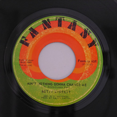 BETTY EVERETT / Ain't Nothing Gonna Change Me c/w What Is It?