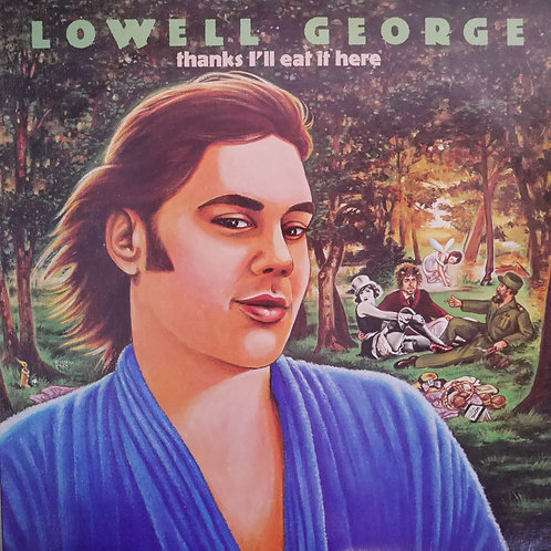 LOWELL GEORGE / THANKS I'LL EAT IT HERE