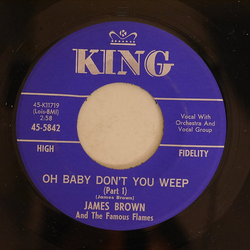 James Brown & The Famous Flames / OH BABY DON'T YOU WEEP Part 1 &2