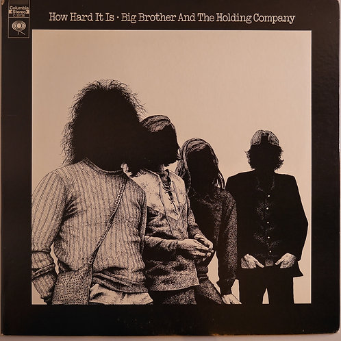 BIG BROTHER & THE HOLDING COMPANY / How Hard It Is