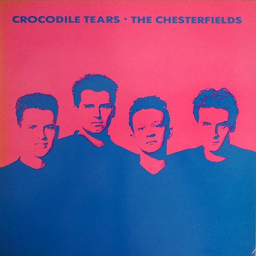 Chesterfields, The / CROCODILE TEARS