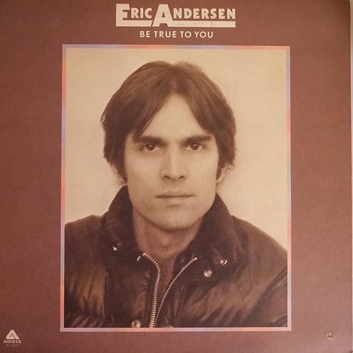 ERIC ANDERSEN / BE TRUE TO YOU