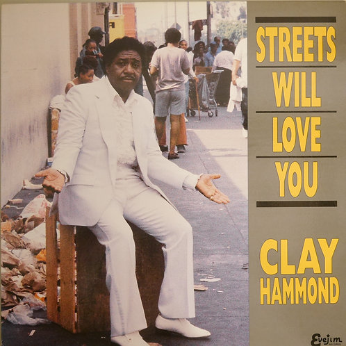 CLAY HAMMOND / STREETS WILL LOVE YOU