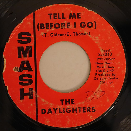 DAYLIGHTERS /TELL ME ( BEFORE I GO ) /  WHAT ABOUT ME ?