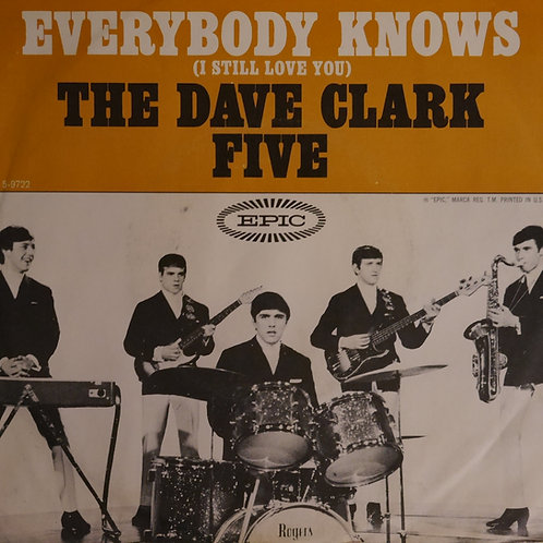 DAVE CLARK FIVE / Everybody Knows (I Still Love You)