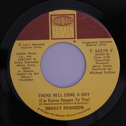 SMOKEY ROBINSON /THERE WILL COME A DAY (I'M GONNA HAPPEN TO YOU)