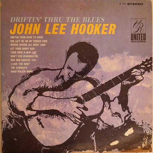 JOHN LEE HOOKER / DRIFTIN' THRU THE BLUES
