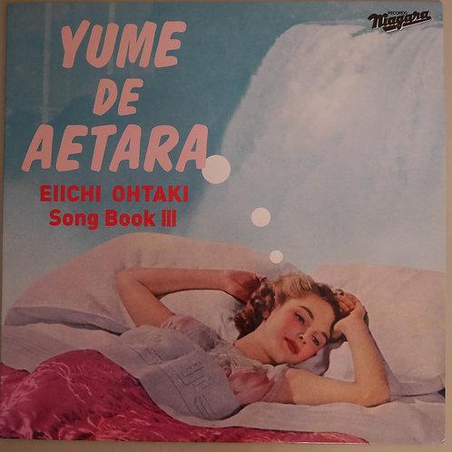 EIICHI OHTAKI / SONG BOOK Ⅲ- YUME DE AETARA