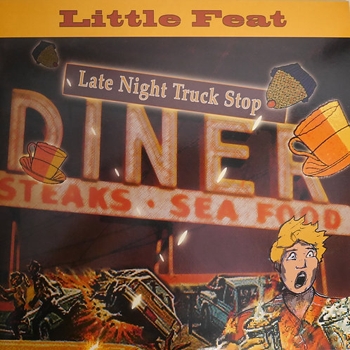 Little Feat / Late Night Truck Stop