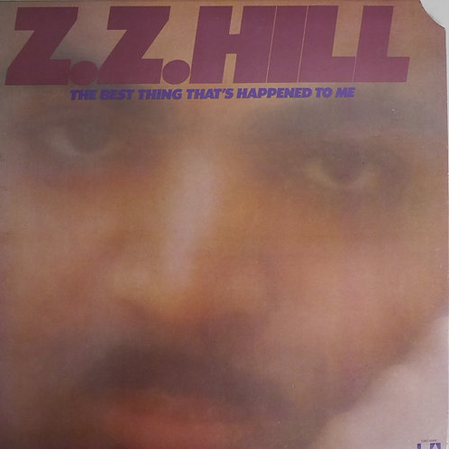 Z.Z. HILL / The Best Thing That's Happened To Me