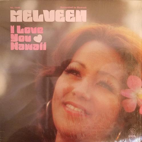 MELVEEN LEED / I Love You Hawaii