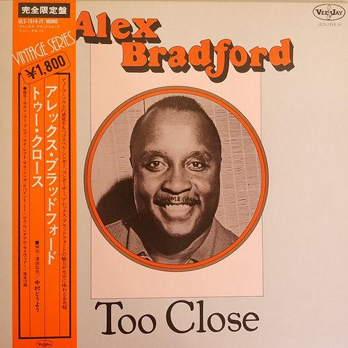 ALEX BRADFORD / Too Close