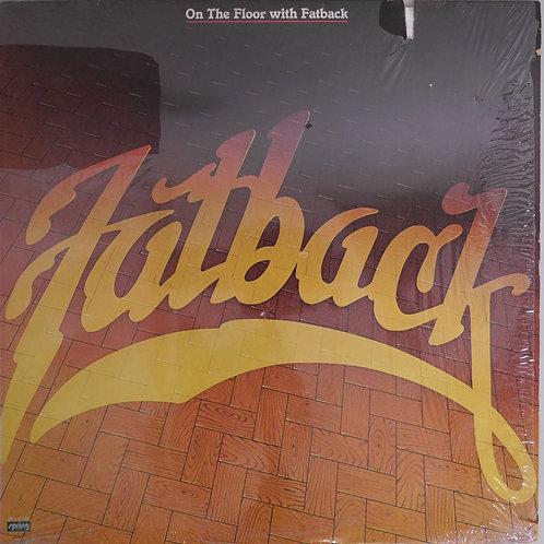 FATBACK / ON THE FLOOR WITH FATBACK