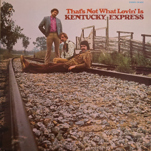 Kentucky Express / That's Not What Lovin' Is