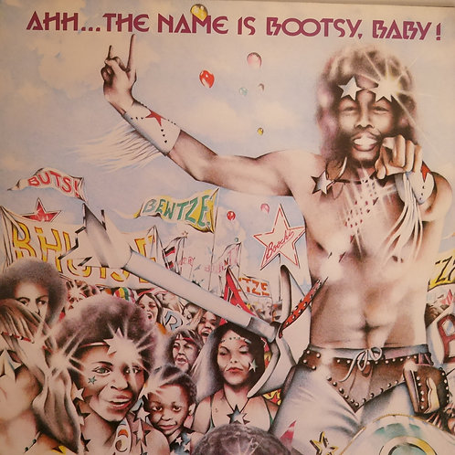 BOOTSY'S RUBBER BAND / AHH…THE NAME IS BOOTSY, BABY!