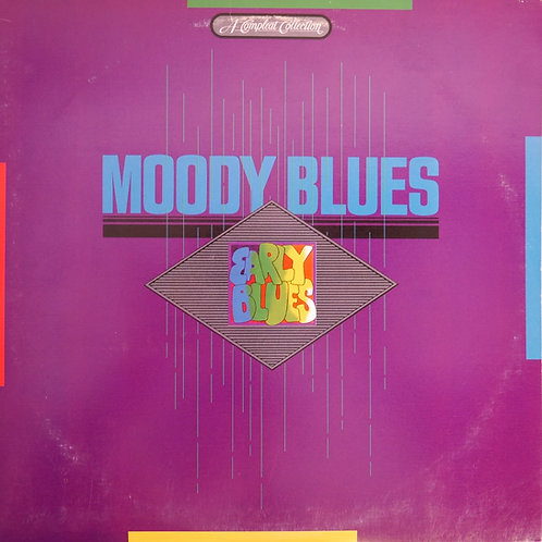 THE MOODY BLUES / EARLY BLUES