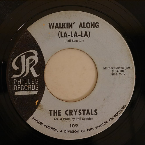 THE CRYSTALS / HE'S SURE BOY I LOVE / WALKIN' ALONG LA LA LA
