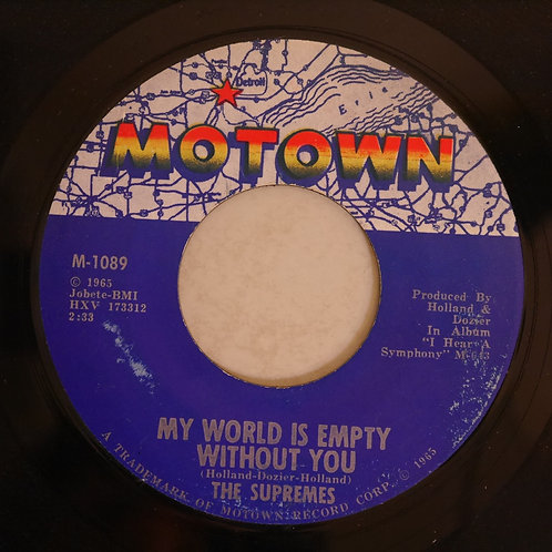 THE SUPREMES / MY WORLD IS EMPTY WITHOUT YOU / EVERYTHING IS GOOD ABOUT YOU