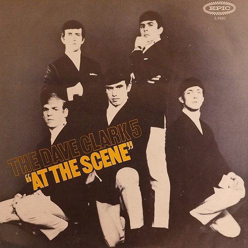 DAVE CLARK FIVE / AT THE SCENE / I MISS YOU