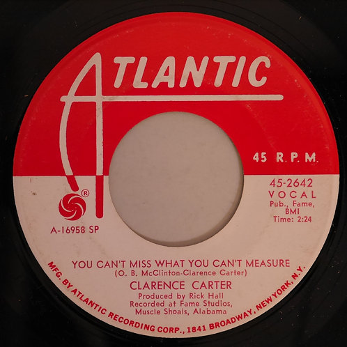 CLARENCE CARTER /YOU CAN'T MISS WHAT YOU CAN'T MEASURE / THE FEELING IS RIGHT