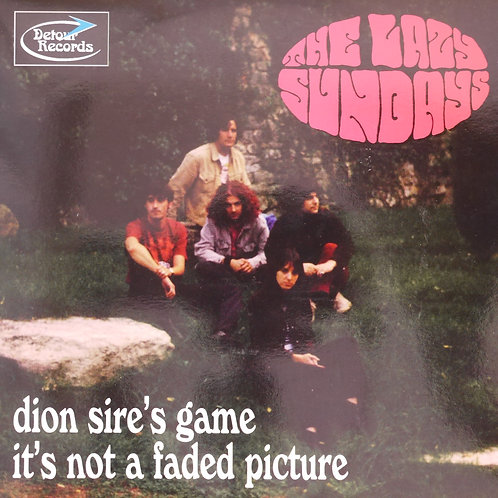 THE LAZY SUNDAYS / Dion Sire's Game / It's Not A Faded Picture