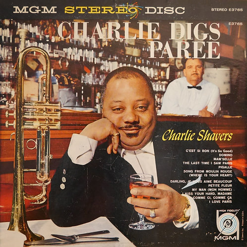 CHARLIE SHAVERS  / CHARLIE DIGS PAREE