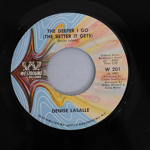 "DENISE LASALLE / ""NOW RUN AND TELL THAT / THE DEEPER I GO"""