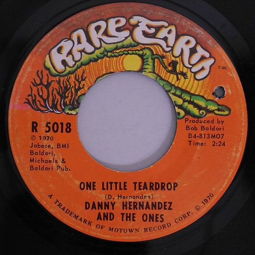 Danny Hernandez & The Ones / As Long As I've Got You /  One Little Teardrop
