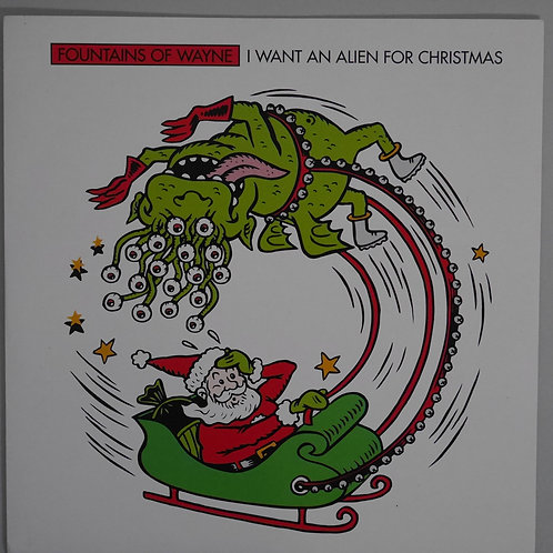 FOUNTAINS OF WAYNE /I WANT AN ALIEN FOR CHRISTMAS