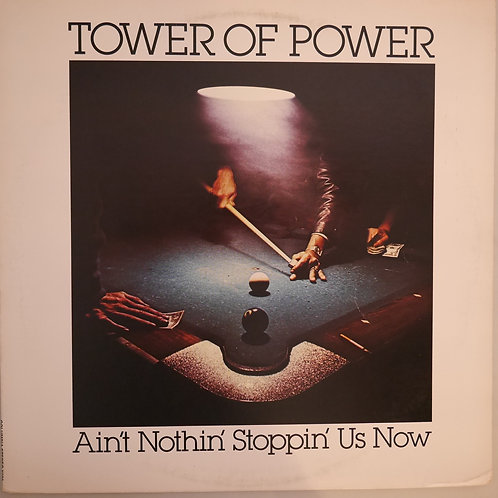 TOWER OF POWER / AIN'T NOTHIN' STOPPIN' US NOW