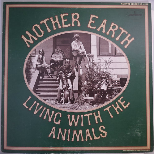 MOTHER EARTH /LIVING WITH THE ANIMALS