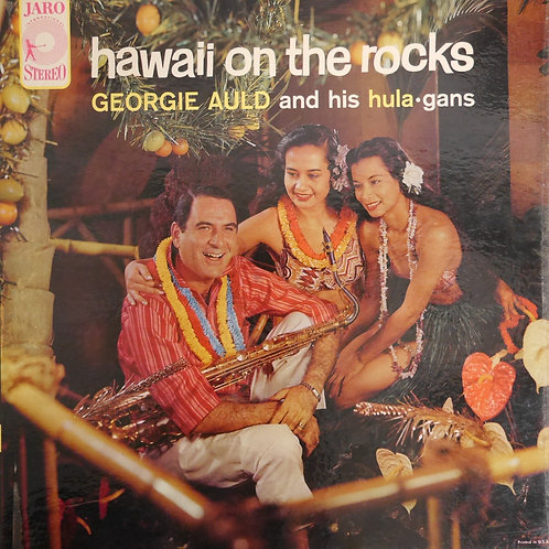 Georgie Auld And His Hula-Gans ‎/ Hawaii On The Rocks