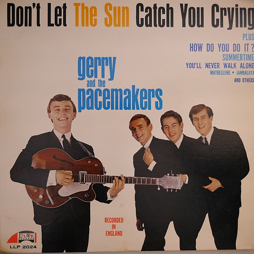 GERRY & THE PACEMAKERS /Don't Let The Sun Catch You Crying