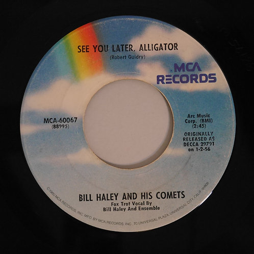 BILL HALEY & HIS COMETS /SEE YOU LATER ALLIGATOR / SHAKE RATTLE AND ROLL