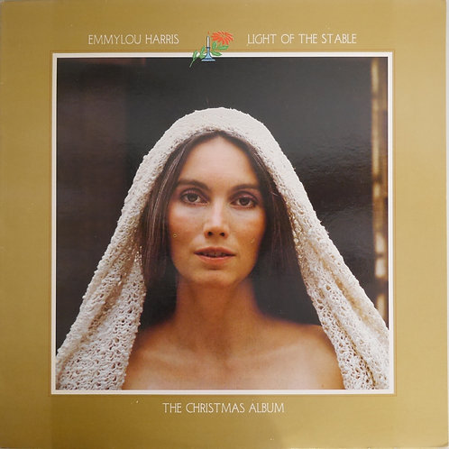 EMMYLOU HARRIS / LIGHT OF THE STABLE