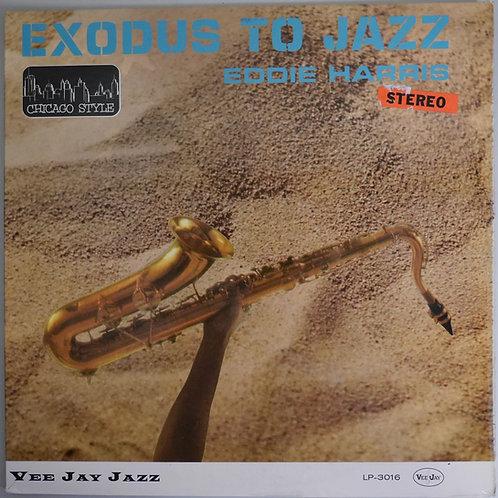 EDDIE HARRIS / EXODUS TO JAZZ