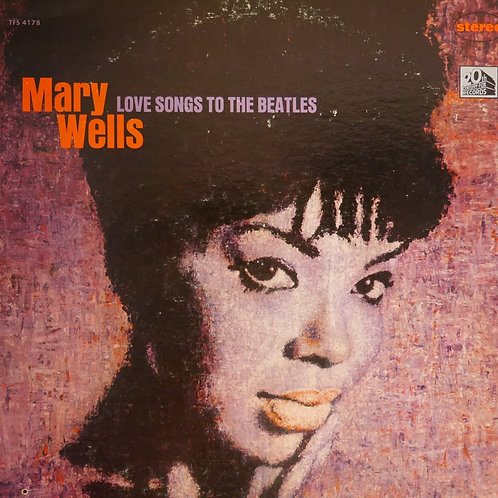 MARY WELLS / LOVE SONGS TO THE BEATLES