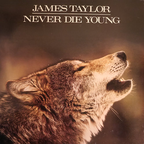 JAMES TAYLOR / NEVER DIE YOUNG