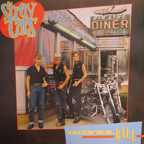 STRAY CATS / GONNA BALL