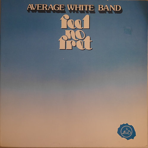 Average White Band / Feel No Fret