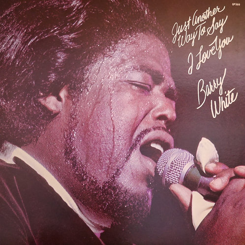 BARRY WHITE / JUST ANOTHER WAY TO SAY I LOVE YOU