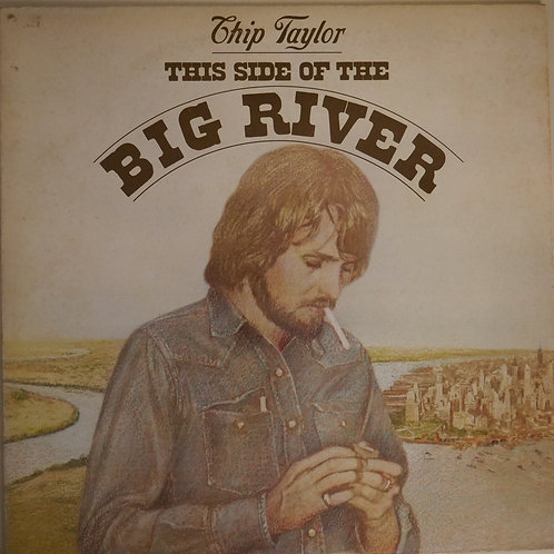 Chip Taylor / This Side Of The Big River