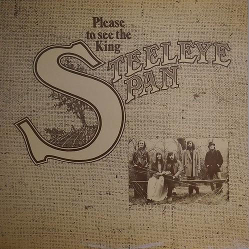 STEELEYE SPAN / PLEASE TO SEE THE KING