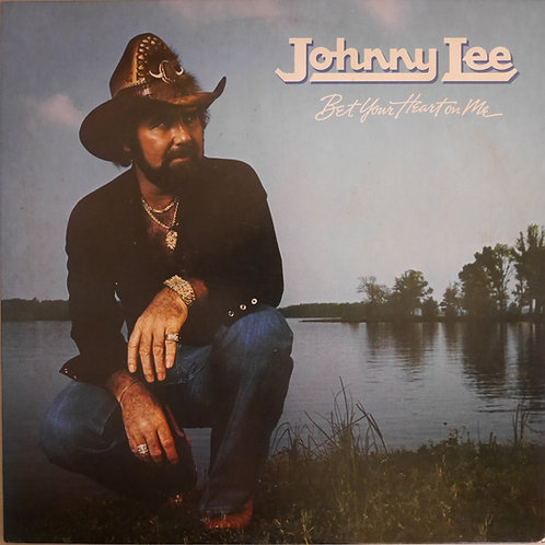 JOHNNY LEE / Bet Your Heart On Me