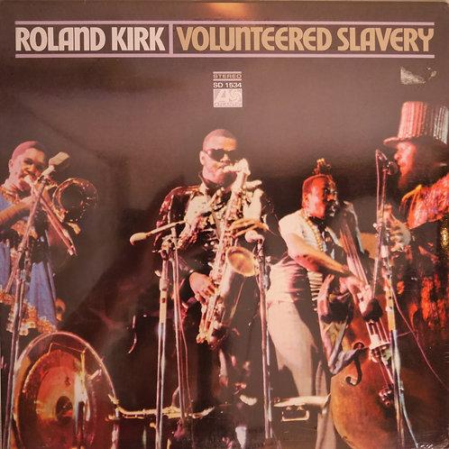 ROLAND KIRK / VOLUNTEERED SLAVERY