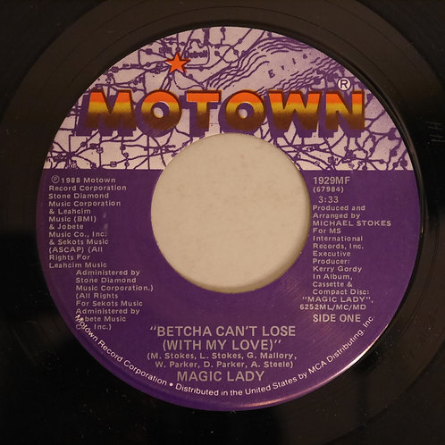 Magic Lady / Betcha Can't Lose (With My Love)