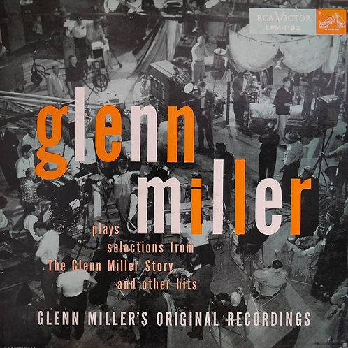 GLENN MILLER /GLENN MILLER PLAYS SELECTIONS FROM THE GLENN MILLER STORY