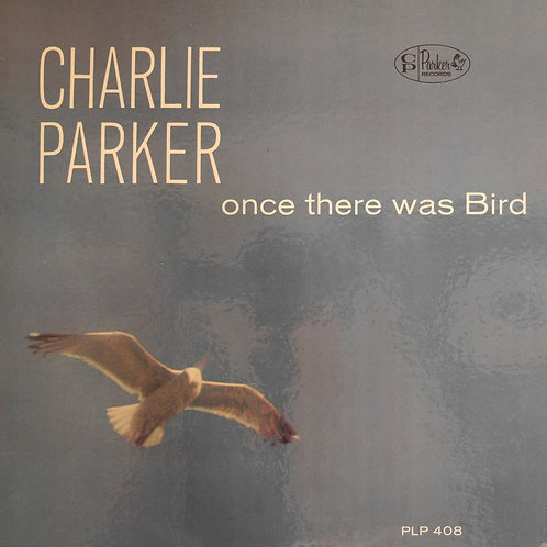 Charlie Parker / Once There Was Bird